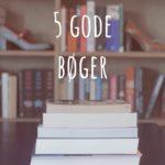 5 bøger jeg vil rose en ekstra gang #6